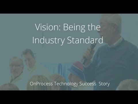 Vision: Being the Industry Standard I OnProcess Technology Success Story