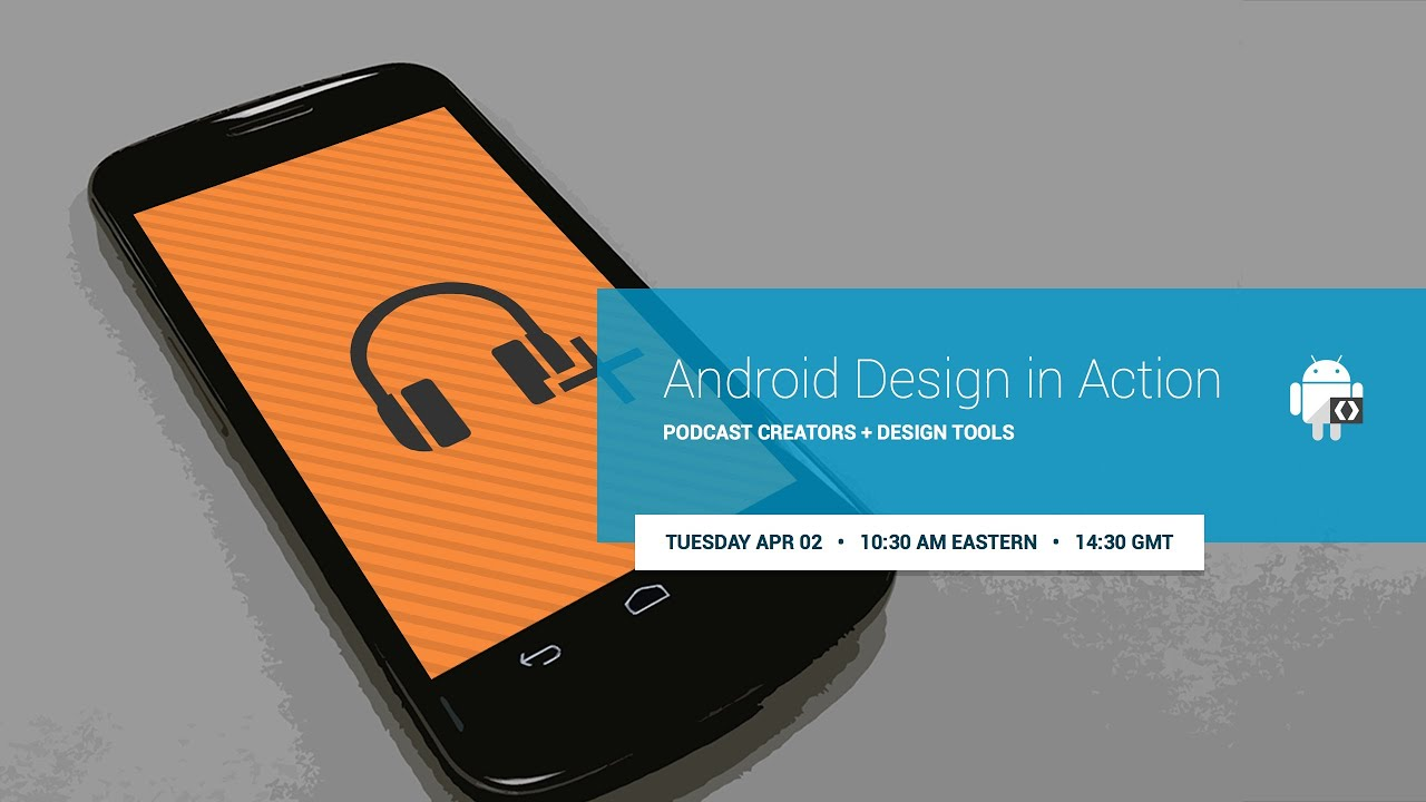 Android Design In Action Podcast Creators And Design Tools Youtube