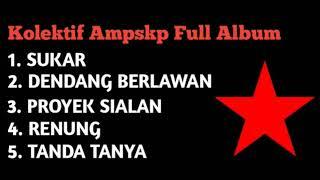 Full album kolektif ampskp