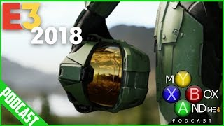 E3 2018 Xbox Reactions - My Xbox And Me (Podcast) W/SNOWBIKEMIKE!