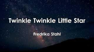 Twinkle Twinkle Little Star - Fredrika Stahl - Paroles / Lyrics - HD