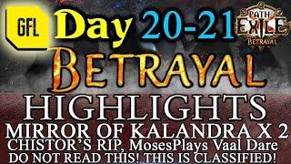 Path of Exile 3.5: BETRAYAL DAY # 20-21 Highlights MosesPlays VAAL DARE, MIRROR OF KALANDRA X 2