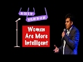 Women are more Intelligent - STAND UP COMEDY by AMIT TANDON