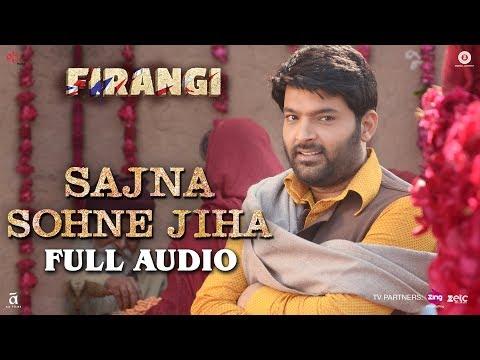 Sajna Sohne Jiha - Full Audio | Firangi |...