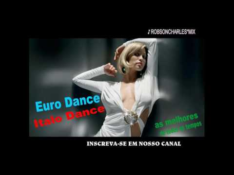OS MELHORES - EURO DANCE - ITALO DANCE