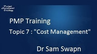 """Pmp Training - Topic 7a : """"cost Management"""""""