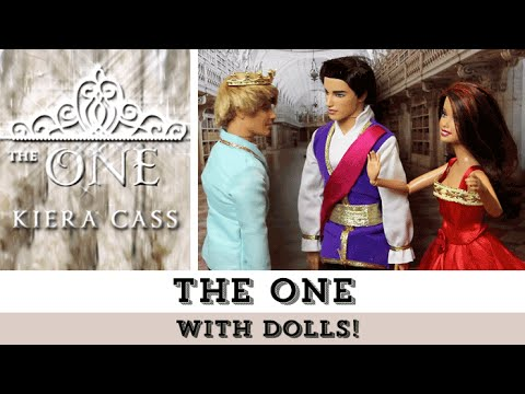 The One (with Dolls!) | The Selection Series