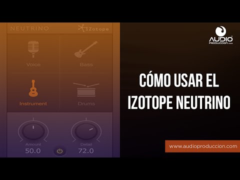 Cómo Usar El Izotope Neutrino
