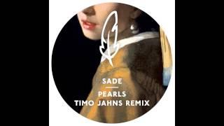 Sade - Pearls (Timo Jahns Remix)