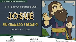 Josué - Seu chamado e Desafio! - Lição 1 - Terra prometida - Dpto Infantil IPG