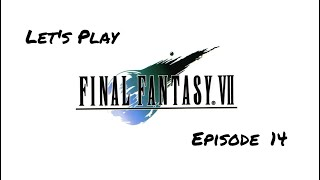 Let's Play Final Fantasy VII - Ep. 14
