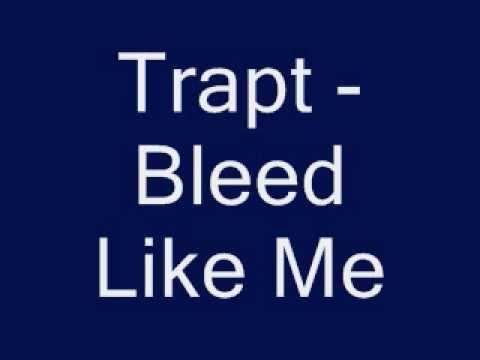 Trapt - Bleed Like Me