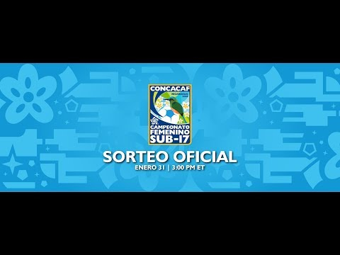 Official Draw: CONCACAF Women's Under-17 Championship Nicaragua 2018