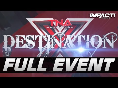 Destination X 2012: FULL PAY-PER-VIEW! | IMPACT Wrestling Full Events