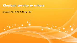 Khutbah service to others