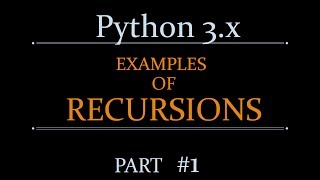 python recursion- Examples of  Recursions in Python - Part #1