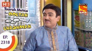 Taarak Mehta Ka Ooltah Chashmah - तारक मेहता - Ep 2318 - 19th October, 2017