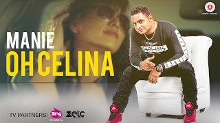 Oh Celina (Music Video) – Manie