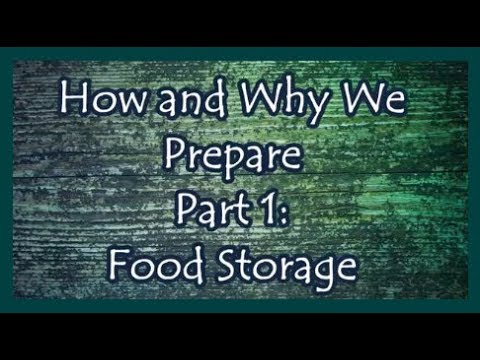 How and Why We Prepare Part 1: Food Storage