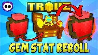 HOW TO MAKE YOUR GEMS PERFECT! | In-Depth Trove Gem Stat Reroll Guide / Tutorial