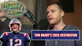 Predicting where Tom Brady will play in 2020 - The Danny Picard Show