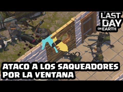 ATACO A LOS SAQUEADORES POR UNA VENTANA | LAST DAY ON EARTH: SURVIVAL | [El Chicha]