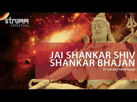 Jai Shankar Shiv Shankar Bhajan by Sanjeev Abhyankar