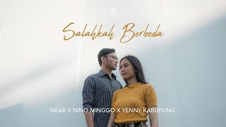 "near - "" salahkah berbeda "" ft Nino Minggo & Yenny Kabupung"