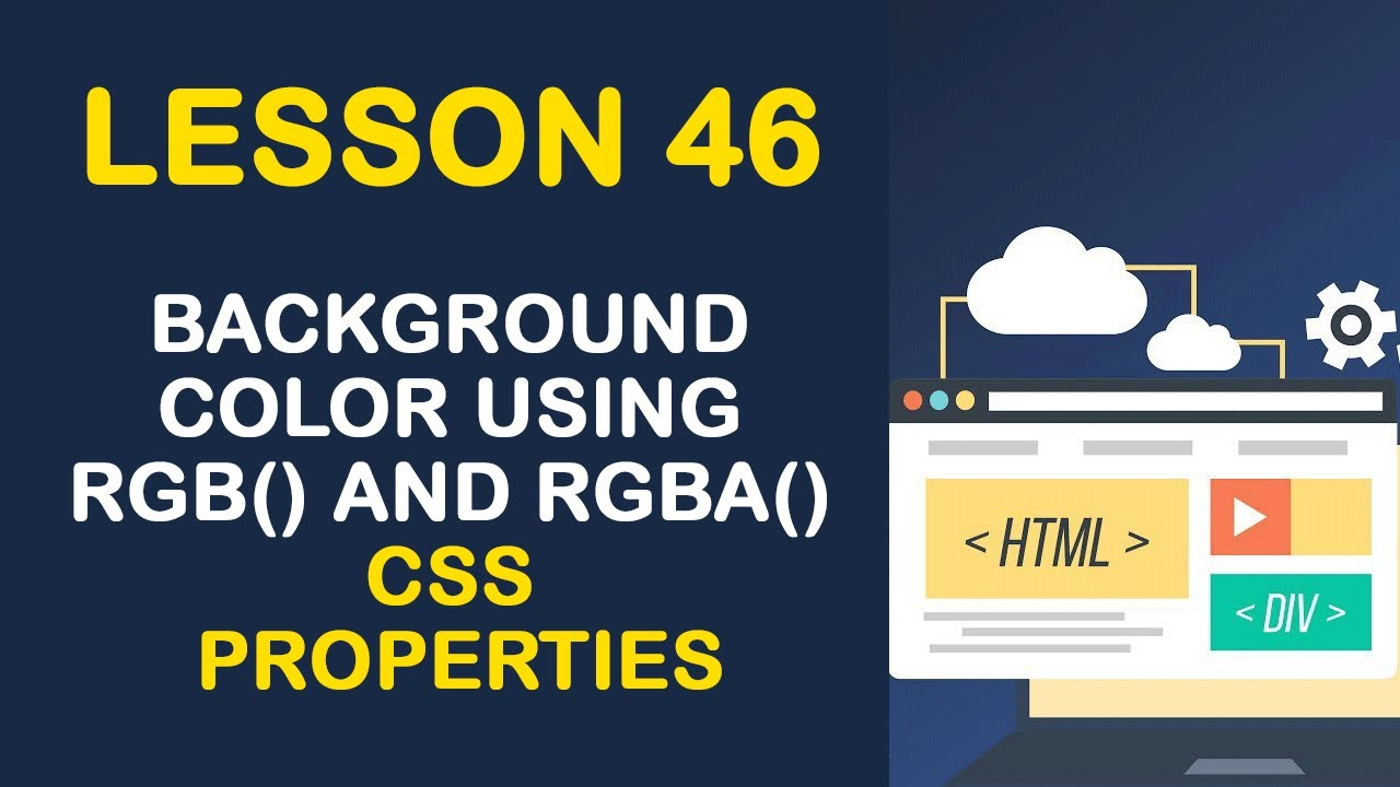 Background Color Using Rgb And Rgba Css Properties Css Tutorial Lesson 46 Youtube