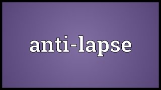 Anti-lapse Meaning