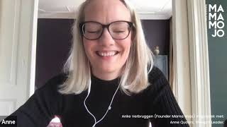 Interview 7: Anke Verbruggen (Founder Mama Mojo) in gesprek met Anne Quaars, Thought Leader.