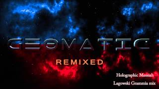 Geomatic - Holographic Messiah (Lagowski