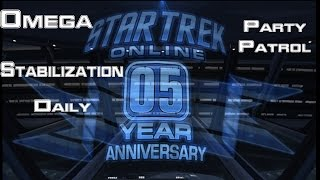 Star Trek Online - 5th Anniversary - Omega Stabilization Daily and Party Patrol