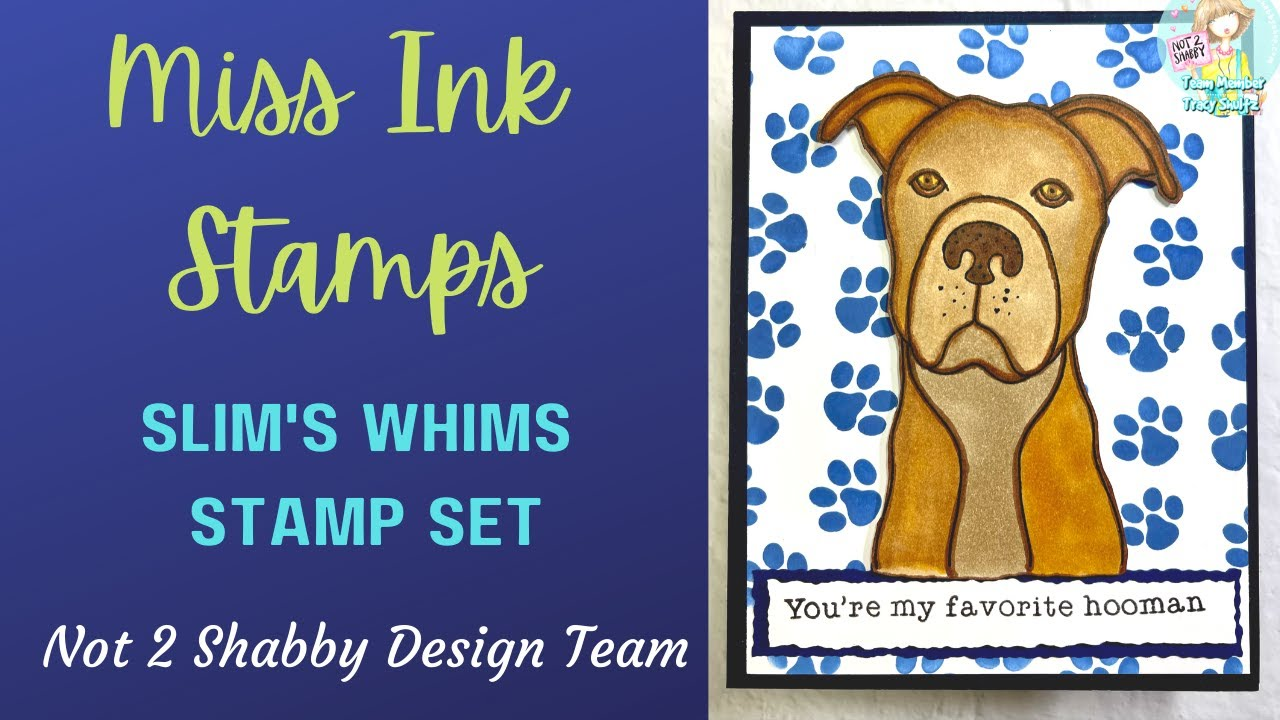 Miss Ink Stamps - Cute Puppy Card -  Not 2 Shabby Design team