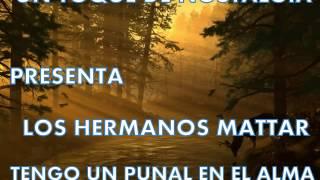 LOS HERMANOS MATTAR TENGO UN PUÑAL EN EL ALMA