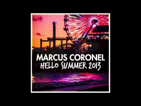 Marcus Coronel - Hello Summer 2013 (Official)