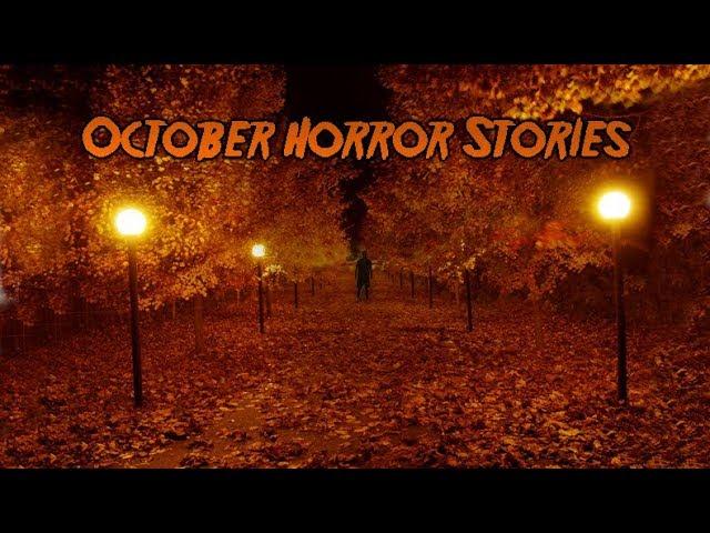 3 True Scary October Stories