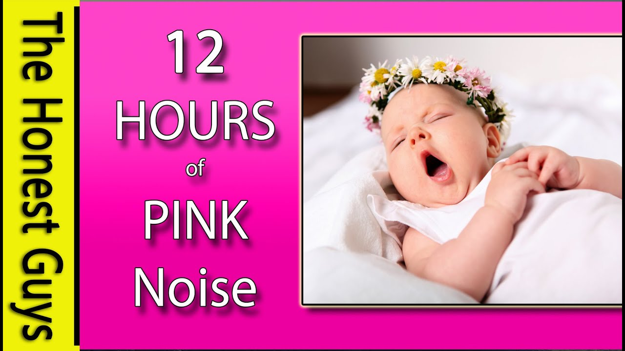 Hours Of Pink Noise Get Baby To Sleep Fast Calms Crying Babies Colic Etc