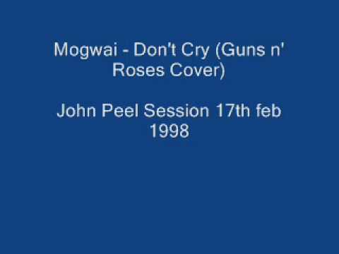Mogwai - Don't Cry (Guns n' Roses Cover)