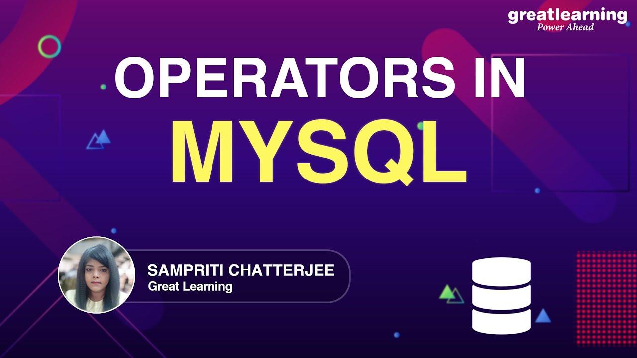 Operators in MySQL | MySQL Tutorial For Beginners
