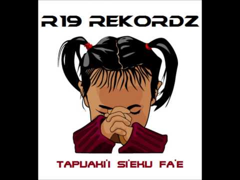 TAPUAKI'I SI'EKU FA'E ( R19 RECORDZ ) new song 2014
