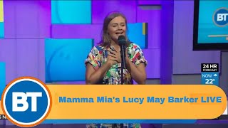 Mamma Mia's Lucy May Barker performs LIVE