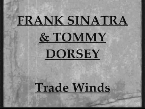 Frank Sinatra & Tommy Dorsey - Trade Winds (1940)