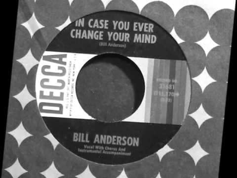 Bill Anderson  In Case You Ever Change Your Mind