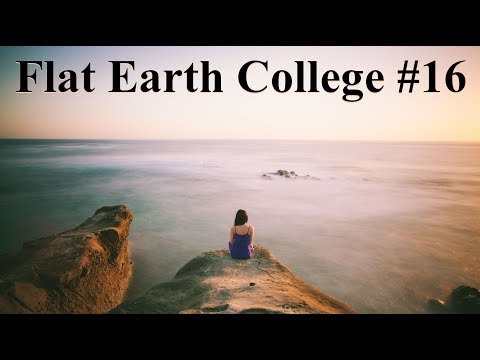 Flat Earth College #16 - A funny thing happens... when you mention Flat Earth