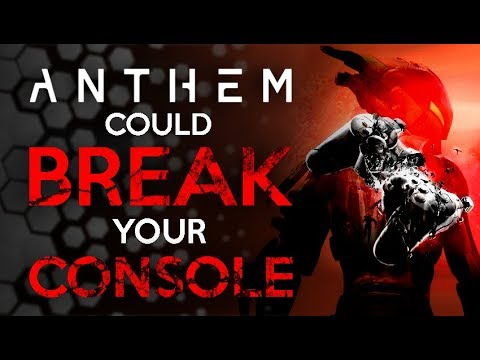 Anthem Could Break Your Console