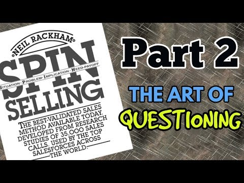 SPIN Selling - Par 2/5 - The Art of Questioning