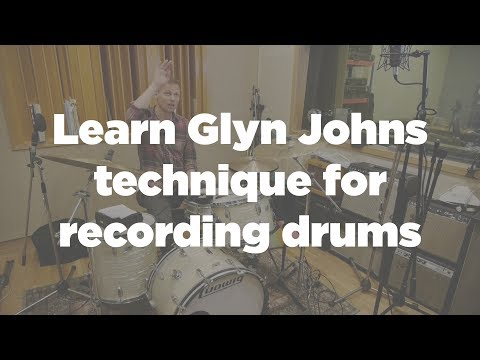 Learn Glyn Johns technique - ideal mic types & position