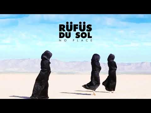 RÜFÜS DU SOL | No Place [Lyrics/Letra]