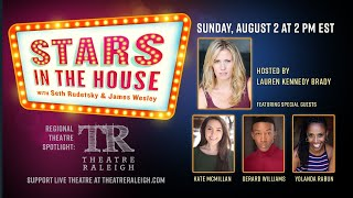 Regional Spotlight On: Theatre Raleigh | Stars In The House | Aug 2nd, 2pm ET